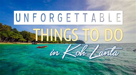 what to do at unforgettable things to do in koh lanta tieland to thailand