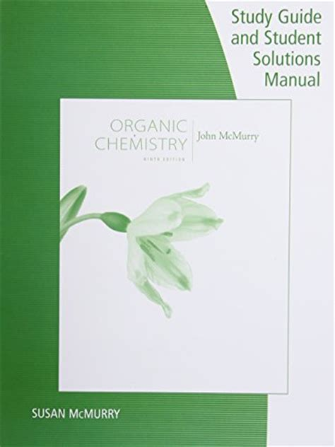 study guide with student solutions manual for mcmurry s organic chemistry 9th organic chemistry reading length