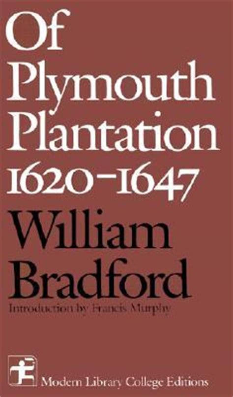 william bradford of plymouth plantation book 1 summary of plymouth plantation 1620 1647 summary and analysis