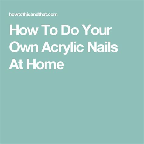 78 best ideas about acrylic nails at home on