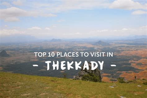Top 10 Places To Go by Top 10 Places To Visit In Thekkady Wandertrails