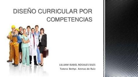 Diseño Curricular Por Competencias Slideshare Dise 241 O Curricular Por Competencias Educativas