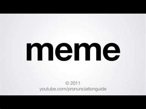 Meme How To Pronounce - how to pronounce meme youtube funny haha pinterest