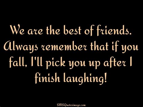 we are the best we are the best of friends friendship sms quotes image