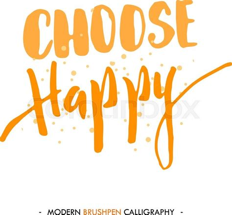 Choose Happy choose happy color inspirational quote isolated on white