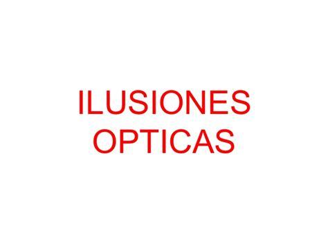 ilusiones opticas trabajo ilusiones opticas