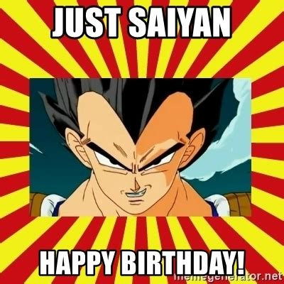 Dragon Ball Z Birthday Meme - just saiyan happy birthday dragon ball z meme generator