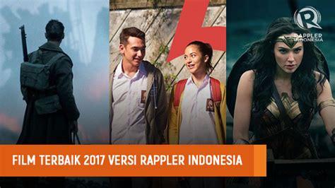 film terbaik indonesia 2017 rappler indonesia memilih daftar film terbaik 2017