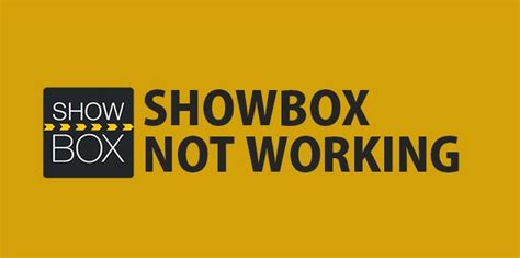 showbox apk not working showbox apk show box app