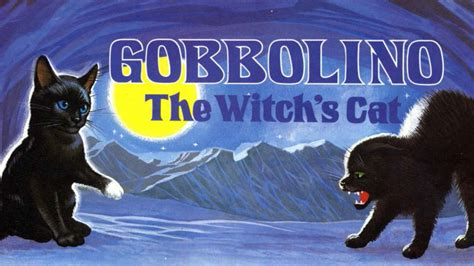 gobbolino the witch s cat books gobbolino the witch s cat nursery rhymes audiobook