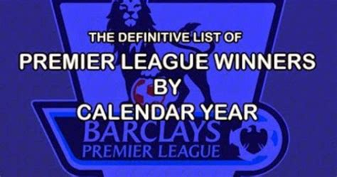 And The Winners Are Updated by The Definitive List Of Premier League Winners By Calendar
