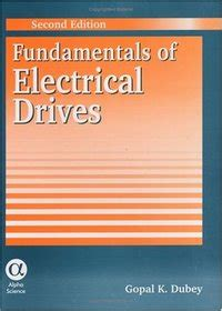 fundamentals of electric drives books fundamentals of electrical drives second edition gopal k