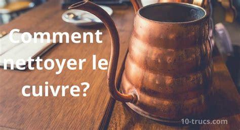 Faire Briller Cuivre by Nettoyer Le Cuivre Truc Pour Faire Briller Astuces