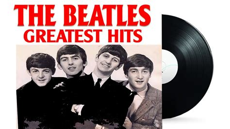 the beatles best song the beatles greatest hits playlist best songs of