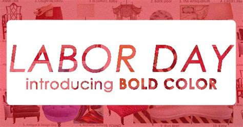 labor day colors the vault labor day introducing bold colors