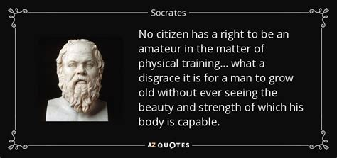 Socrates Quote No Citizen Has A Right To Be An In