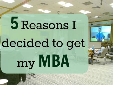 When To Get My Mba by 5 Reasons I Decided To Get My Mba Money