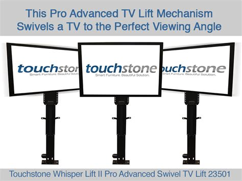 Tv Advance 21 Inc touchstone home products introduces new pro advanced swivel tv lift