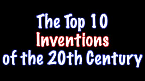 9 Greatest Inventions by What Are The Top Ten Inventions Of The 20th Century