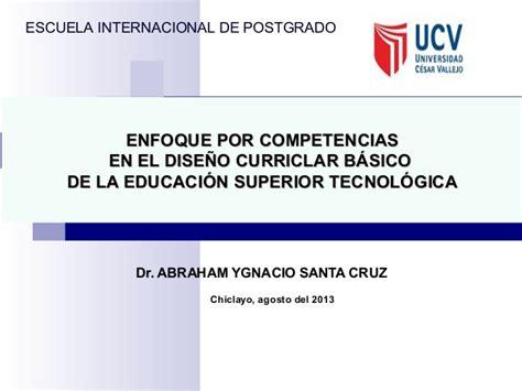 Diseño Curricular Por Competencias En Educacion El Curr 205 Culo Basado En Competencias En La Educaci 211 N Superior Tecnol 211 G