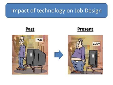 affect of modern technology on training technology job design
