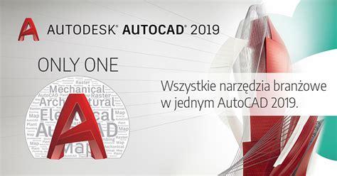 nowy layout autocad nowy autodesk autocad 2019 aż 9 narzędzi w jednym