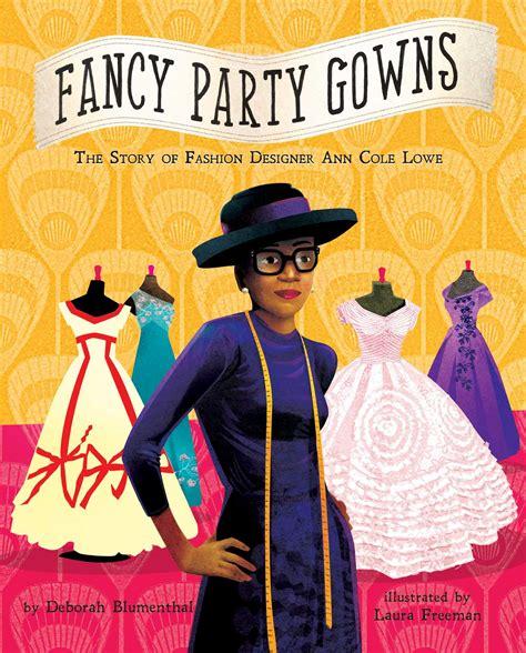 Cole Lowe by Fancy Gowns Book By Deborah Blumenthal