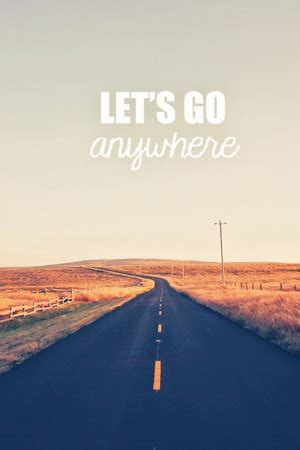 download lets go anywhere iphone wallpaper mobile