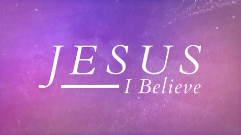 I Believe In Jesus big weave jesus i believe official lyric