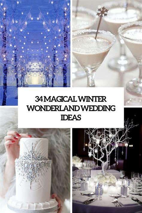 Wedding Ideas For Winter by 34 Magical Winter Wedding Ideas Weddingomania