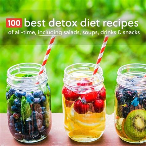 Best Detox Drinks by 100 Best Detox Diet Recipes Of All Time Salads Soups