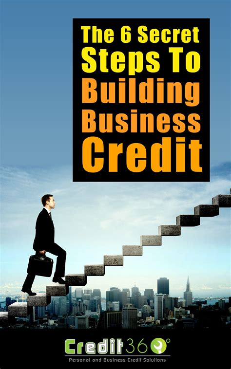 better credit the secret to building better credit to build a better future books the 6 secret steps to building business credit ebook