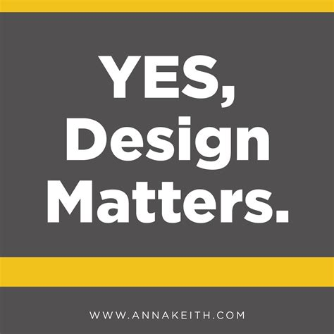 design matters yes design matters annakeith