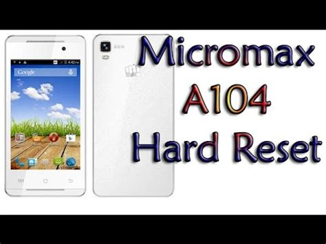 pattern unlock micromax canvas micromax canvas fire 2 a104 hard reset and google pattern