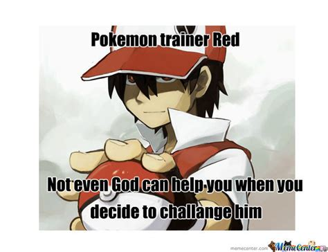 Pokemon Trainer Red Meme - pokemon trainer red by dodo97179 meme center
