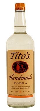 Tito Handmade Vodka Review - tito s handmade vodka review gayot