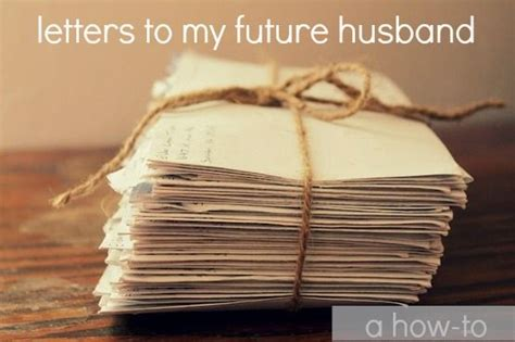 letter to my future husband a quot how to quot on how to write to your future husband cute 1446