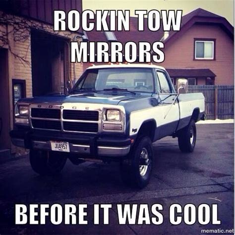 Dodge Tow Mirrors Meme - only acceptable tow mirrors on a first gen cummins kinda