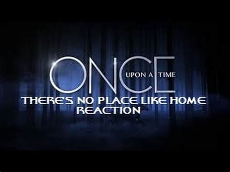 A Place Reaction Once Upon A Time 3x22 There S No Place Like Home Reaction