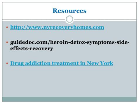 Heroin Detox Sore Treatment by Heroin Detox Symptoms Side Effects Recovery