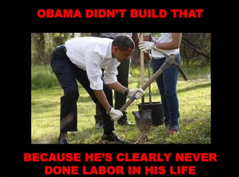 You Didn T Build That Meme - obama didn t build that you didn t build that know your meme