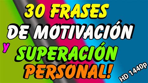 imagenes impactantes fluorescentes con frases 30 frases de motivaci 243 n las mejores frases motivadoras