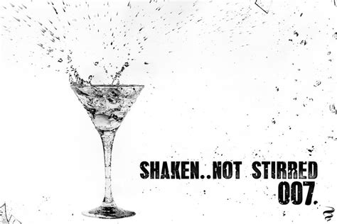 martini shaken not stirred shaken not stirred