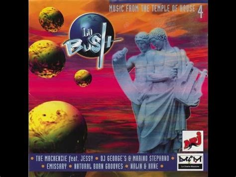1997 house music la bush music from the temple of house vol 4 1997 mixed by dj george s youtube
