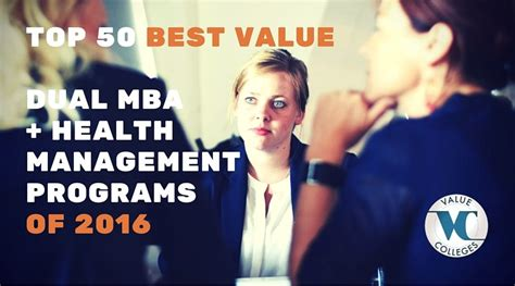 Best Valued Mba by Top 50 Best Value Dual Mba Health Management Degree Programs