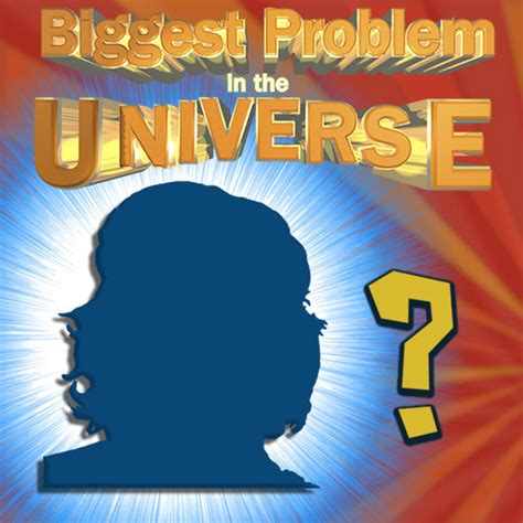 the armchair universe the biggest problem in the universe