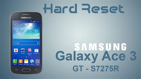 how to hard reset samsung galaxy ace 3 gt s7270 hard reset samsung galaxy ace 3 gt s7275r desbloquear