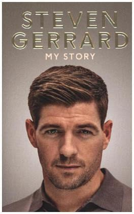 Steven Gerrard My Story my story steven gerrard englisches buch buecher de