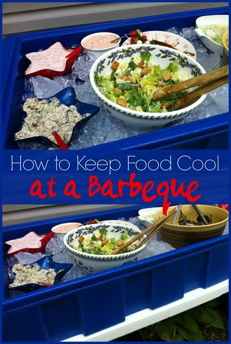 Keep Your Treats Cool Like by Keeping Food Cool At Bbq S The Happy Cooking