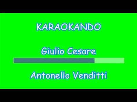 giulio cesare testo karaoke italiano giulio cesare antonello venditti